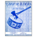 Chop Builders - by Bob Yeager - TRY1113