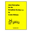 Jazz Conception For The Saxophone Section Volume 2