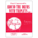 Around The Drums With Triplets Part 1 - by Paul Capozzoli - TRY1137