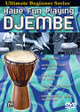 Ultimate Beginner Series: Have Fun Playing Hand Drums -- Djembe