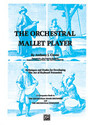 The Orchestral Mallet Player - by Anthony J. Cirone