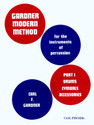 Modern Method, Part 1 Drums, Cymbals, Accessories - For the Instruments of Percussion: Part 1 - by Carl Gardner