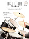 I Used to Play Drums - An Innovative Method for Adults Returning to Play - by Liberty DeVitto, Sean Kennedy