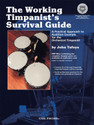 The Working Timpanist's Survival Guide - A Practical Approach to Audition Excerpts for the Orchestral Timpanist