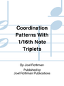 Coordination Patterns With 1/16th Note Triplets - by Joel Rothman