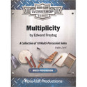 Multiplicity - A Collection of 10 Multi-Percussion Solos