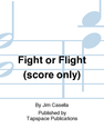 Fight or Flight (score only) - for concert band