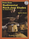 Rudimental Rock Jazz Etudes for Snare Drum - by Sperie Karas