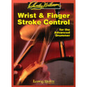 Wrist and Finger Stroke Control for the Advanced Drummer