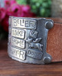 Our Beliefs Don't make Us Better People Recycled Leather Cuff