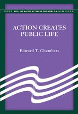 Action Creates Public Life