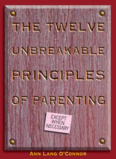 The Twelve Unbreakable Principles of Parenting
