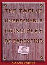 Twelve Unbreakable Principles of Parenting