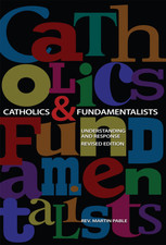 Catholics & Fundamentalists
