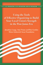 Using the Tools of Effective Organizing to Build Your Local Union's Strengths in the Post-Janus Era