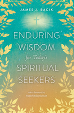 Enduring Wisdom for Today's Spiritual Seekers