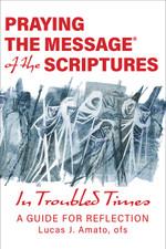 Praying The Message of the Scriptures in Troubled Times