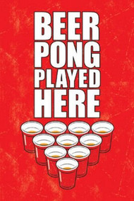 Poster Beer Pong Played Here Wall Art 241202