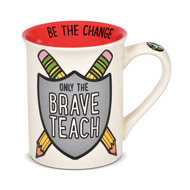 Mug Our Name is Mud Teacher Brave Teach Coffee Cup 16oz 6006382
