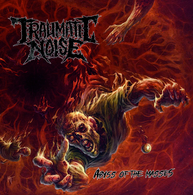 Traumatic Noise - Abyss of the Masses