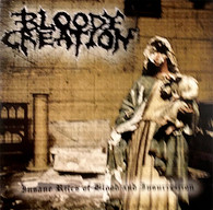 Bloody Creation - Insane Rites of Blood and Insurrection