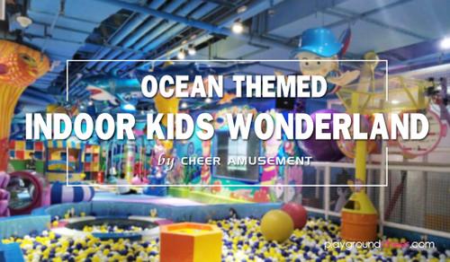 Ocean Themed Indoor Kids Wonderland by Cheer Amusement
