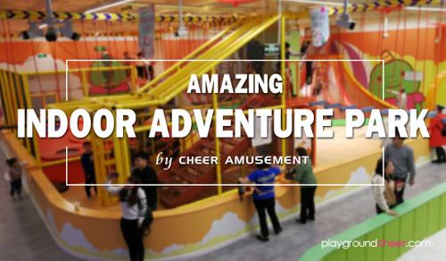 Amazing Indoor Adventure Park By Cheer Amusement