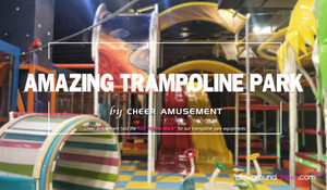 Amazing Trampoline Park by Cheer Amusement