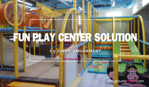 Fun Play Center solution by Cheer Amusement