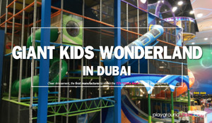 Giant Kids Wonderland in Dubai