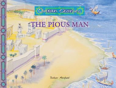 The Pious Man | Quran Stories | Babar Maqbool | Maqbool Books
