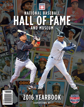 2016 NATIONAL BASEBALL HALL OF FAME YEARBOOK
