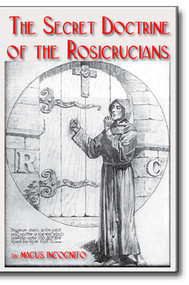 The Rosicrucians: Their Rites and Mysteries (LIMITED TIME SALE