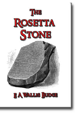 "In this work, Budge provides a clear, dynamic and often debated understanding of the Rosetta Stone. This is a ""must read"" book for anyone who has a love of the ancient Egyptian mysteries."