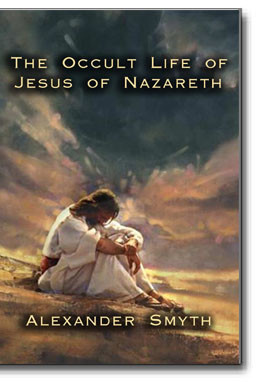 The occult life of Jesus of Nazareth: embracing his parentage, his youth, his original doctrines and works, his career as a public teacher and physician of the people-the nature of the great conspiracy against him – all the incidents of his tragic death.