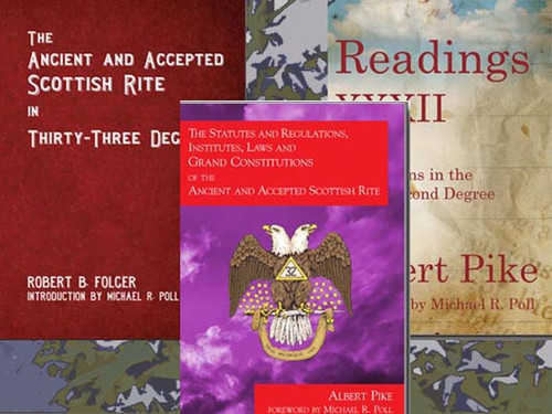 The Ancient and Accepted Scottish Rite in Thirty-three Degrees by Robert B. Folger Introduction by Michael R. Poll, The Statues and Regulations, Institutes, Laws and Grand Constitutions of the Ancient and Accepted Scottish Rite by Albert Pike Introduction by Michael R. Poll, and Readings XXXII: Instructions in the Thirty-Second Degree by Albert Pike