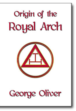 This is a photographic reproduction of George Oliver's classic 1867 work on the history of the Royal Arch of Freemasonry.