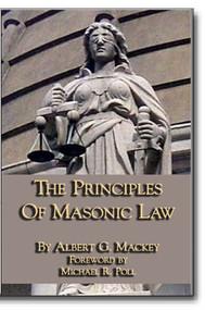 The Principles of Masonic Law by Albert Mackey