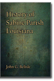 History of Sabine Parish, Louisiana by John G. Belisle