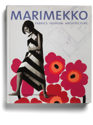 Marimekko: Fabrics, Fashion, Architecture, edited by Marianne Aav
