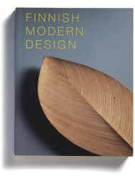 Finnish Modern Design: Utopian Ideals and Everyday Realities, 1930 - 1997, edited by Marianne Aav and Nina Stritzler-Levine