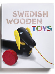Swedish Wooden Toys edited by Amy F. Ogata and Susan Weber