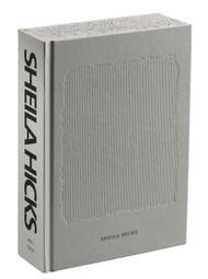 Sheila Hicks: Weaving as Metaphor, edited by Nina Stritzler-Levine; With Arthur C. Danto and Joan Simon