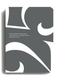 Bard Graduate Center at 25: Decorative Arts, Design History, Material Culture