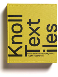 Knoll Textiles, 1945-2010 edited by Earl Martin, Paul Makovsky, Bobbye Tigerman, Angela Völker, and Susan Ward