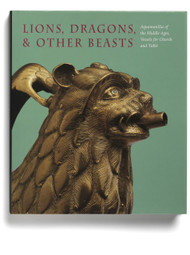 Lions, Dragons, & Other Beasts: Aquamanilia of the Middle Ages, edited by Peter Barnet and Pete Dandridge
