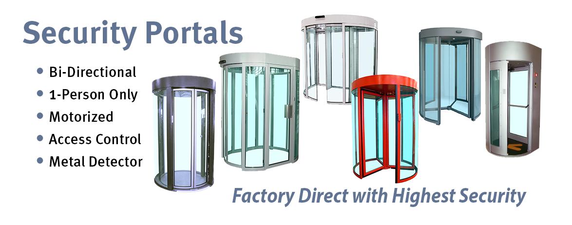 Security Portals, Mantraps, Motorized Turnstiles, Revolving Turnstiles, Round Portals, Square Portals