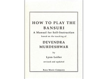How to Play the Bansuri - by Lyon Leifer (BOOK005)
