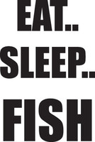Eat,Sleep,Fish Decal FSN2-127 Truck Window, Boat Sticker