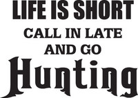 Life Is Short Decal, HNT1-77 Sticker